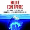 """(Italiano) Mario Morroni, """"Nulla è come appare. Dialoghi sulle verità sommerse della crisi economica"""""""
