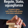 """S. Biasco, """"Regole, Stato, uguaglianza. La posta in gioco nella cultura della sinistra e nel nuovo capitalismo"""""""