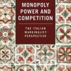 "Manuela Mosca, ""Monopoly Power and Competition. The Italian Marginalist Perspective"", Edward Elgar 2018"