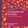"Dieter Bögenhold and Farah Naz, ""Consumption and Life-Styles: A Short Introduction"""
