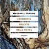 """M. Sahlins, """"L'economia dell'età della pietra"""", a cura di R. Marchionatti (Elèuthera 2020)"""